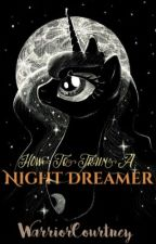 MLP: How To Train A Night Dreamer by WarriorCourtney