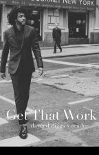 get that work (a daveed diggs x reader) ON HOLD  by spxcefalcon