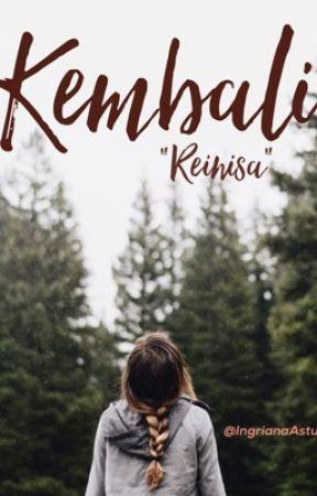 KEMBALI by IngrianaAstutii