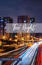 Too Night by Little-Queen