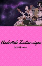 Undertale Zodiac Signs! by 09Dreemurr