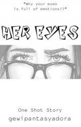 Her Eyes (OneShot) by gewipantasyadora