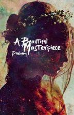 A Beautiful Masterpiece by Phelony