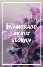 Enamorado De Kim Seokjin [YoonJin•Sujin•SIN] [Twoshot] by NtoxxB