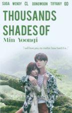 Thousands Shades Of Min Yoongi [MYG X SSW] by sugsugawen_