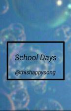 School Days. by ThisHappySong