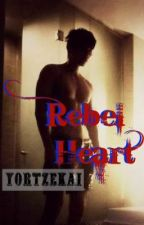 Rebel Heart! (boyxboy) - COMPLETED! by YorTzekai