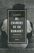 ME ENAMORE DE UN HUMANO?  (Jungkook Y T/N) by angroca