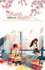 [Leo's Stories] Thanh Xuân by -littleant-