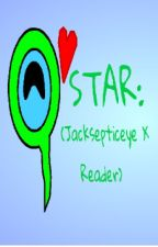Star (Jacksepticeye X Reader) by SuperSeptiplier825