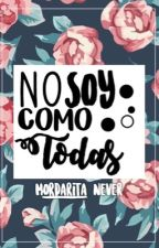 No Soy como Todas by Mordarita_4Never