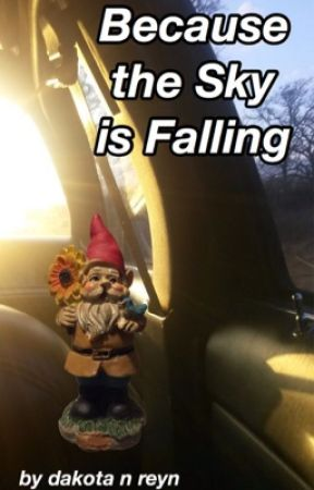 Because The Sky Is Falling by PlottedPants