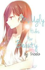 Ms.Ugly Hides Her Beauty  by Tricelo