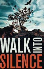 Walk into silence  by anjellamarie
