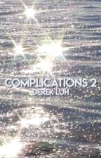 Complications ii ; D.L by lordwillinluh
