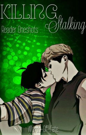 Killing Stalking x Reader One Shots - Possessive (Sangwoo x Reader x