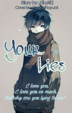 Your Lies by Kiky1412