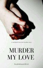 MURDER MY LOVE || VKOOK  by DoubleKawaiiBitch
