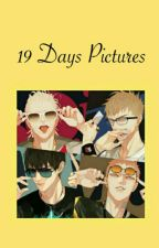 19 days pictures by alystar00