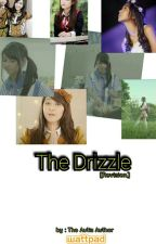 The Drizzle [Revisi On Going] by kacamarta