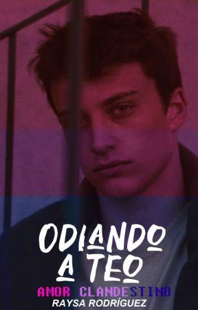 Odiando a Teo by justsoray