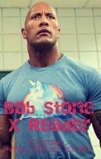 Bob Stone X Reader by Pandalion23