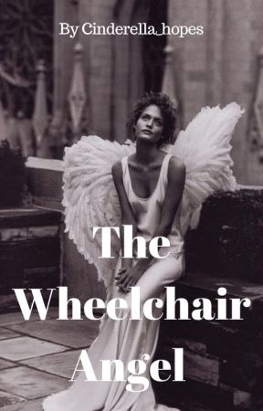 The Wheelchair Angel by cinderella_hopes