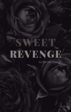 Sweet Revenge ✔️ by DelutionIlution