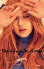 The Gangster Queen by 08_gellie