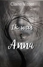 Ik was Anna... {Voltooid} by ClaireVisser