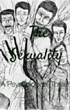 The Sexuality: A Psychological Thriller by romance_personified