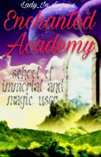 Enchanted Academy by Lady_In_Disguise_