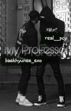 My Professer || ChanBaek  by Park_YunBee