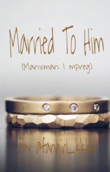 Married To Him (Manxman | mpreg)
