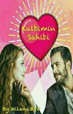 Kalbimin Sahibi (Ara Verildi) by milena358