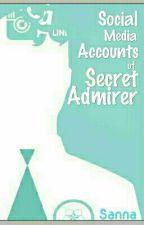 Social Media Accounts of Secret Admirer by SannaAfr