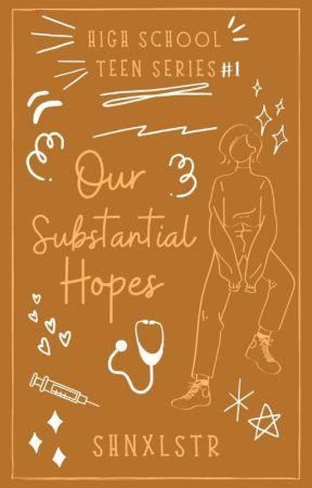 Our Substantial Hopes (High School Teen Series #1) by shnxlstr