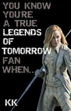 You Know You're A True Legends Of Tomorrow Fan When... by hailkingsteve