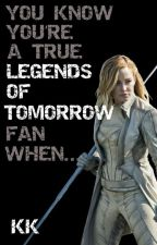 You Know You're A True Legends Of Tomorrow Fan When... by allenaddict