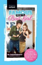 Famous Meets Bad Girl (Published Under Summit Media) by SweetAdmirer