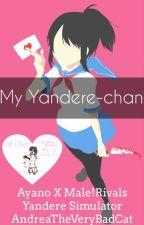 ΞMy Yandere-chanΞ (Ayano x Male! Rivals) by AndreaTheVeryBadCat