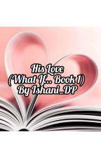 What If..... by IshaniDurbaPurkayast