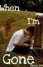 When I'm Gone by DevonScott