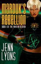 Marduk's Rebellion by JennLyons