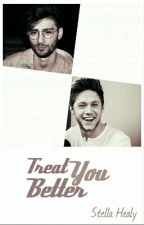 Treat You Better (Ziall) by _ScarsAreForever