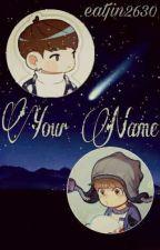Your name ... (너 이름은) by eatjin2630