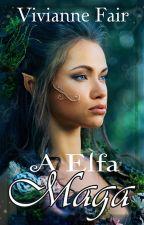 A Elfa Maga by VivianneFair