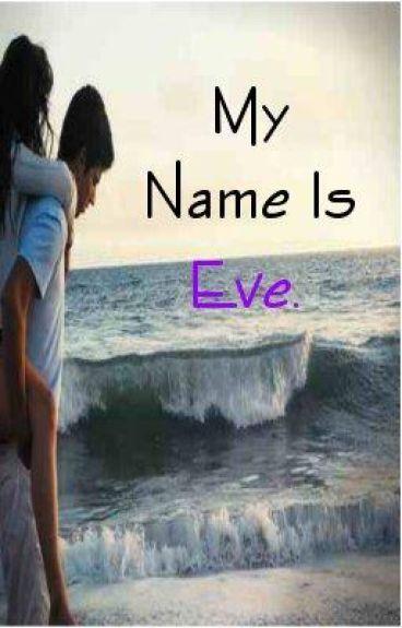 My name is Eve. (WattyAwards)