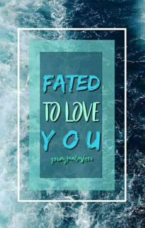 Fated To Love You by YoungFantasizer