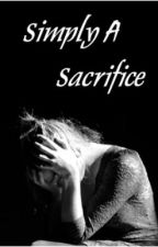 Simply A Sacrifice by Andagain